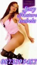 Spend some time with Mature Isabela in Cork City; you won't regret it